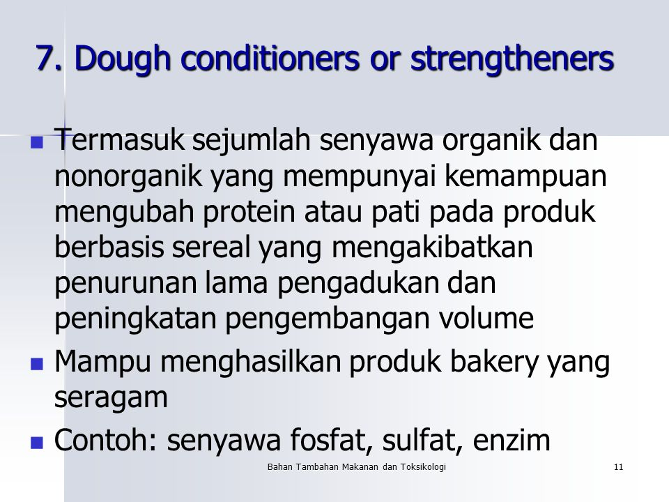7. Dough conditioners or strengtheners