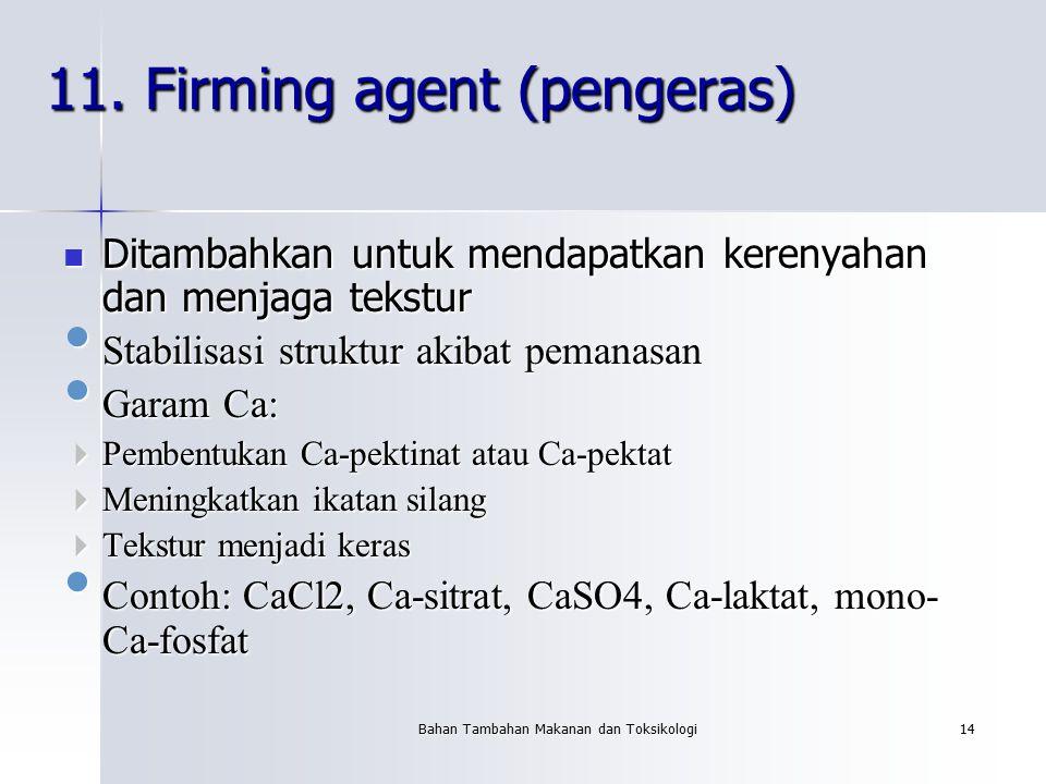 11. Firming agent (pengeras)