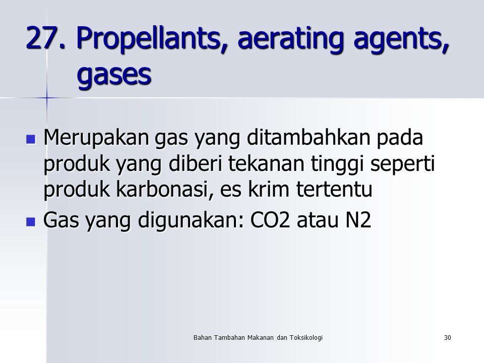 27. Propellants, aerating agents, gases
