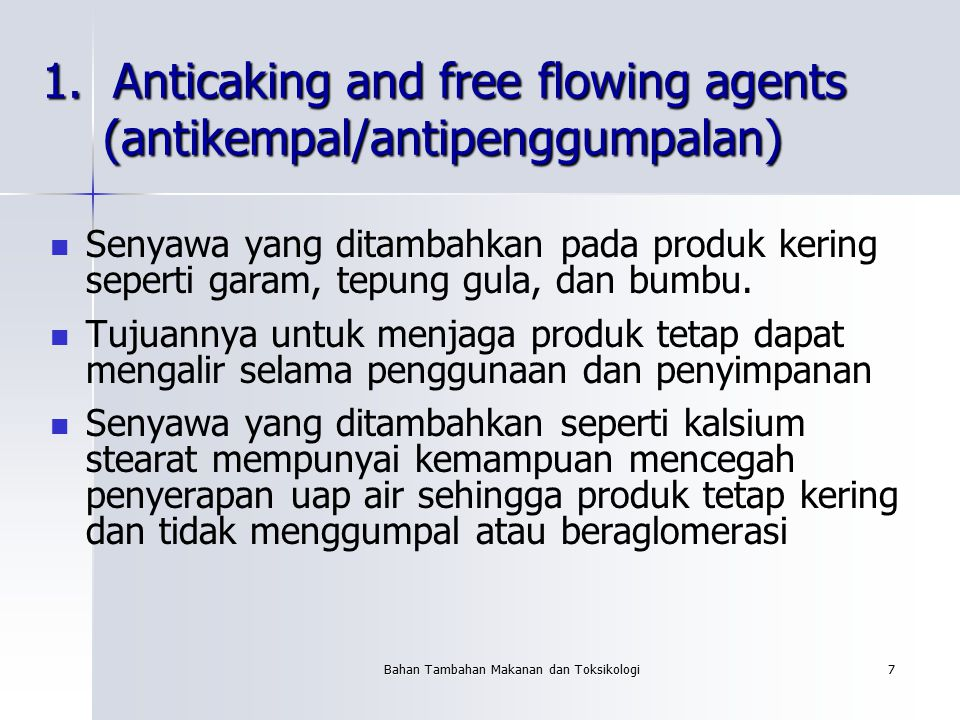 1. Anticaking and free flowing agents (antikempal/antipenggumpalan)