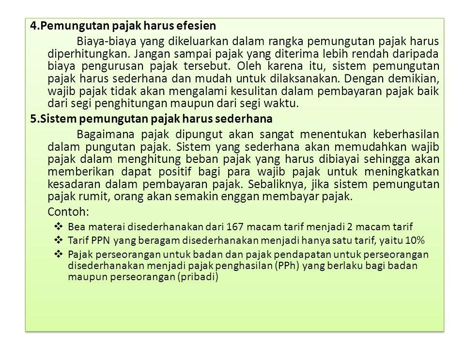 4.Pemungutan pajak harus efesien