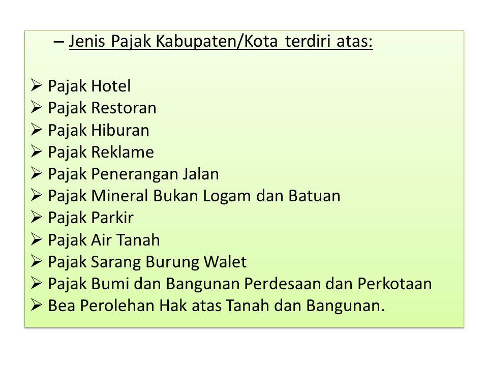 Jenis Pajak Kabupaten/Kota terdiri atas: