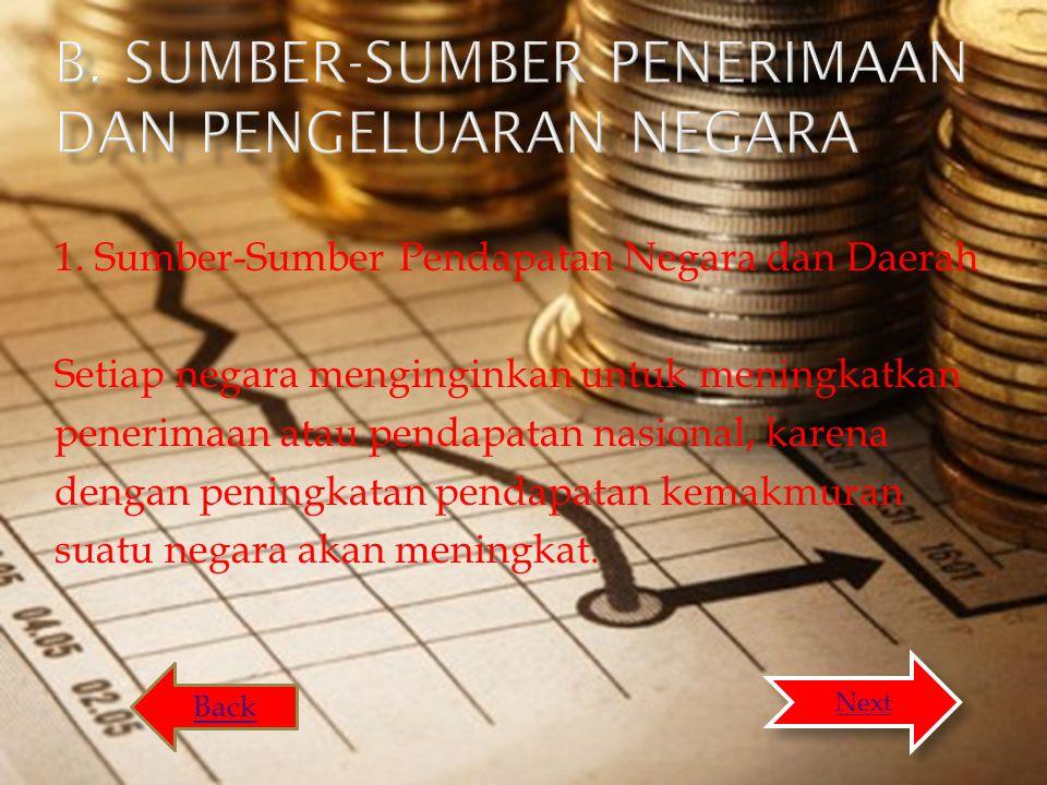 b. sumber-sumber penerimaan dan pengeluaran negara
