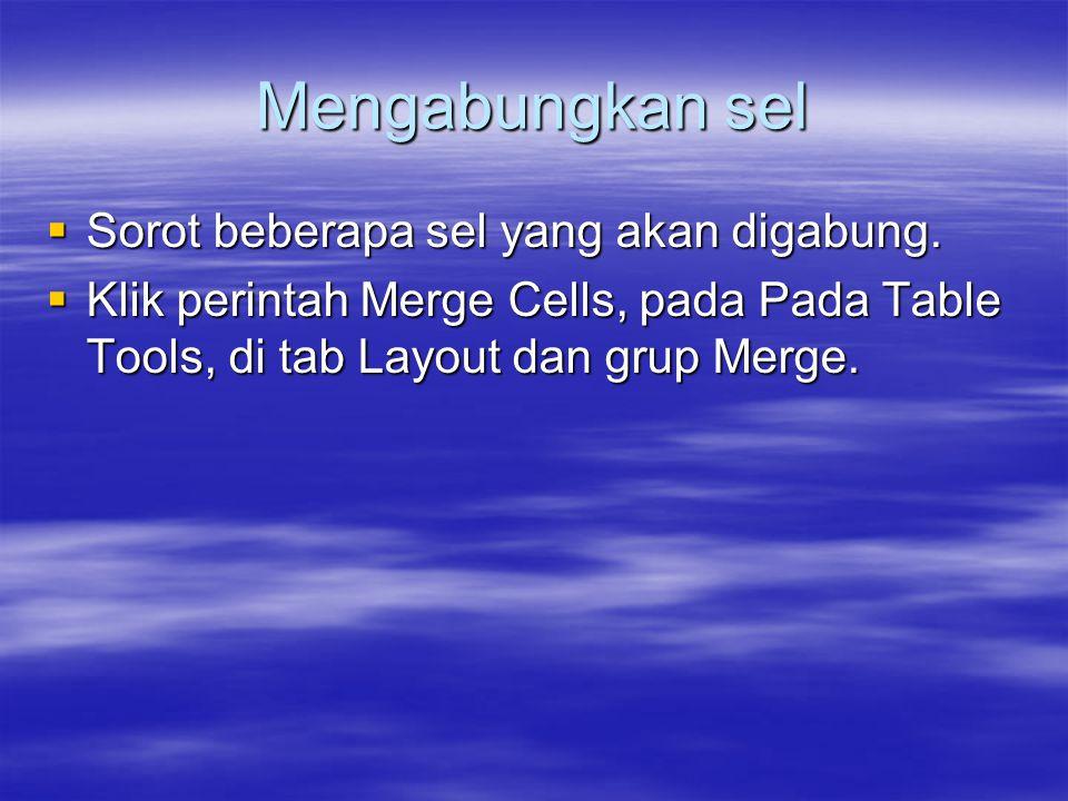 Mengabungkan sel Sorot beberapa sel yang akan digabung.