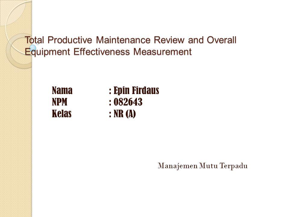 Nama : Epin Firdaus NPM : 082643 Kelas : NR (A) Manajemen Mutu Terpadu