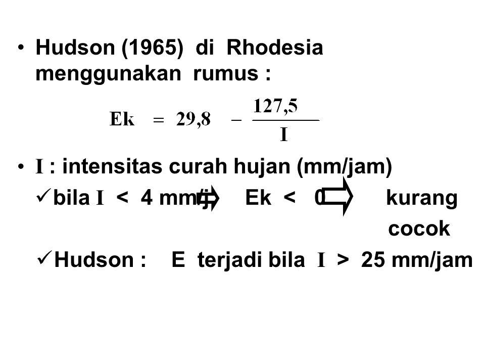Hudson (1965) di Rhodesia menggunakan rumus :