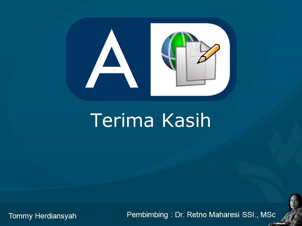 Terima Kasih Pembimbing : Dr. Retno Maharesi SSI., MSc