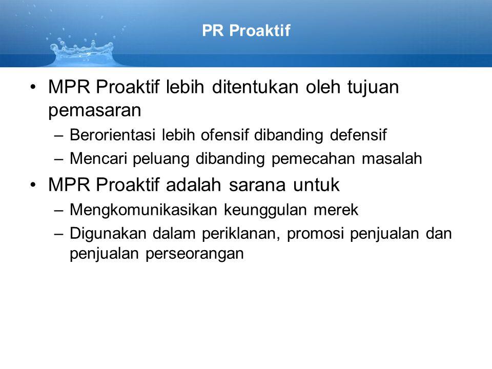 MPR Proaktif lebih ditentukan oleh tujuan pemasaran