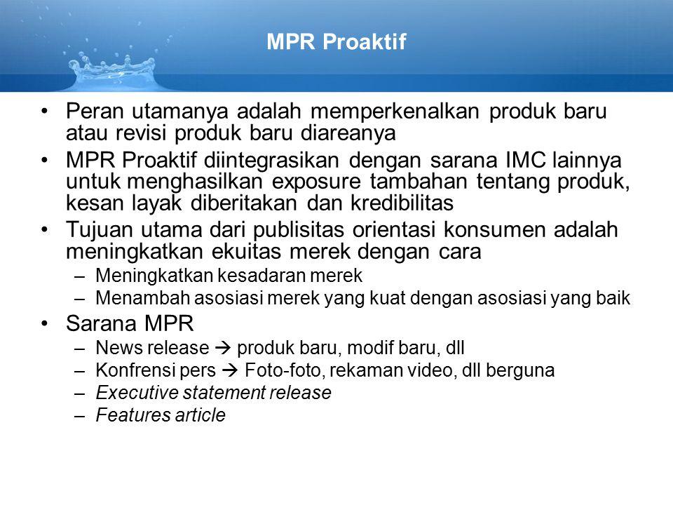 MPR Proaktif Peran utamanya adalah memperkenalkan produk baru atau revisi produk baru diareanya.