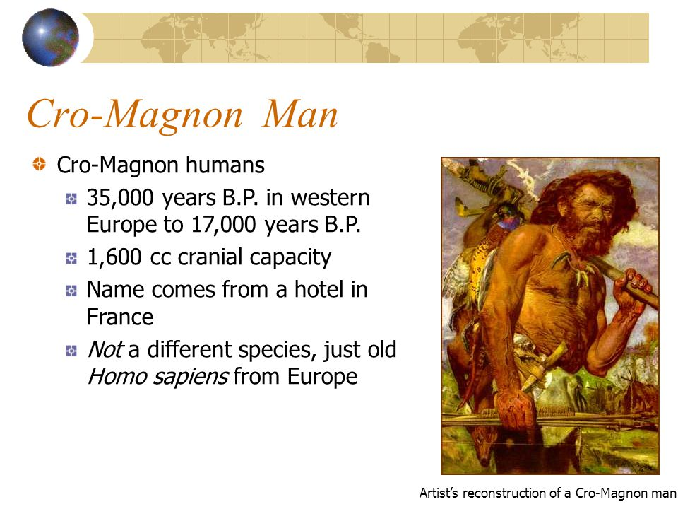 Cro-Magnon Man Cro-Magnon humans