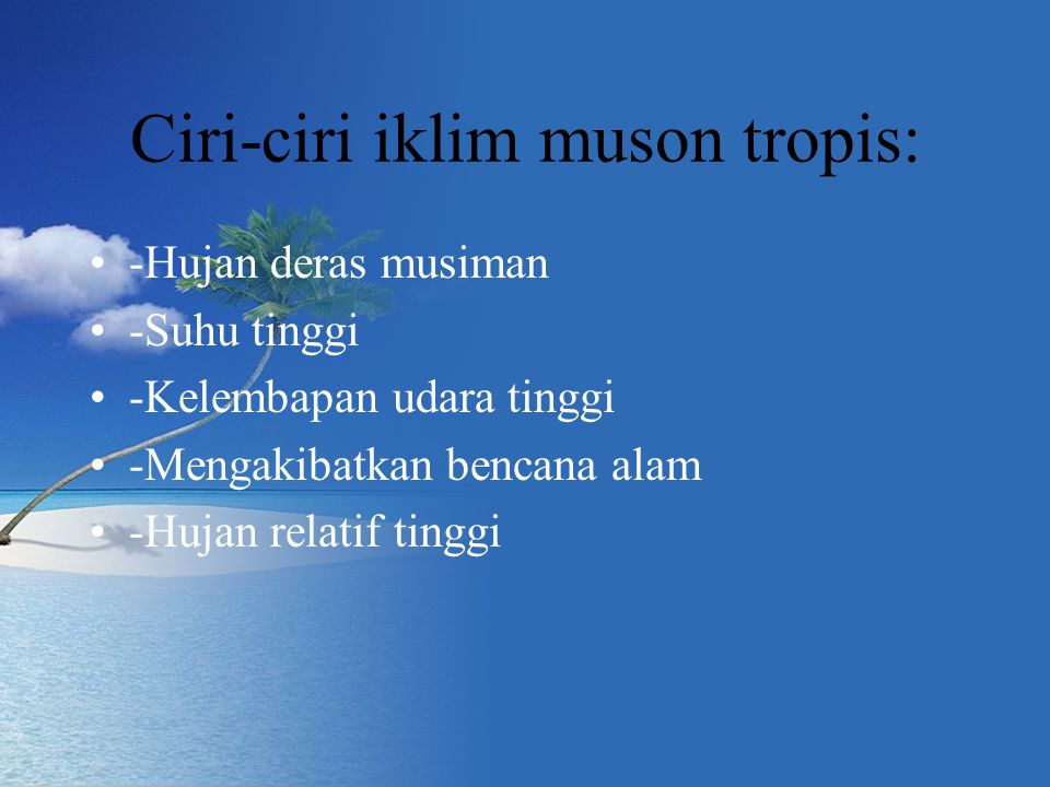 Ciri-ciri iklim muson tropis: