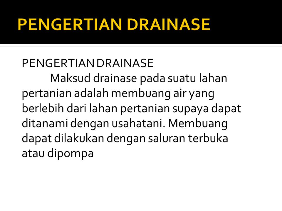 PENGERTIAN DRAINASE PENGERTIAN DRAINASE