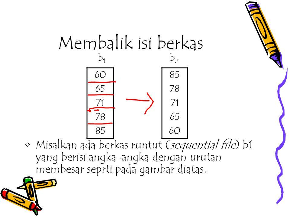 Membalik isi berkas b1. b2. 60. 65. 71. 78. 85. 85. 78. 71. 65. 60.