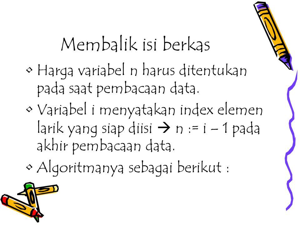 Membalik isi berkas Harga variabel n harus ditentukan pada saat pembacaan data.