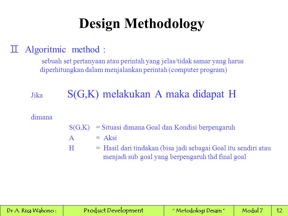 Design Methodology Algoritmic method :