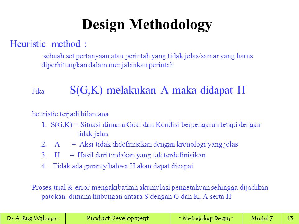 Design Methodology Heuristic method :
