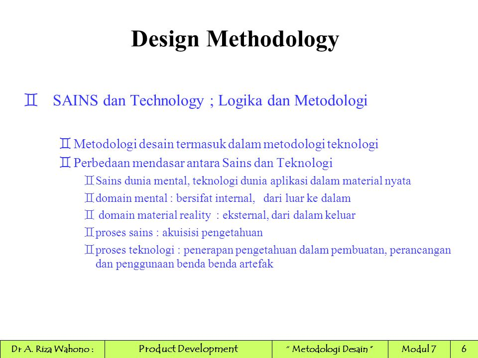 Design Methodology SAINS dan Technology ; Logika dan Metodologi
