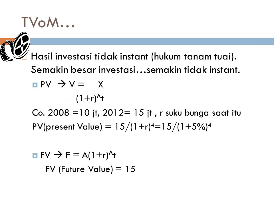 TVoM… Hasil investasi tidak instant (hukum tanam tuai). Semakin besar investasi…semakin tidak instant.