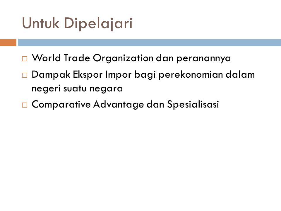 Untuk Dipelajari World Trade Organization dan peranannya