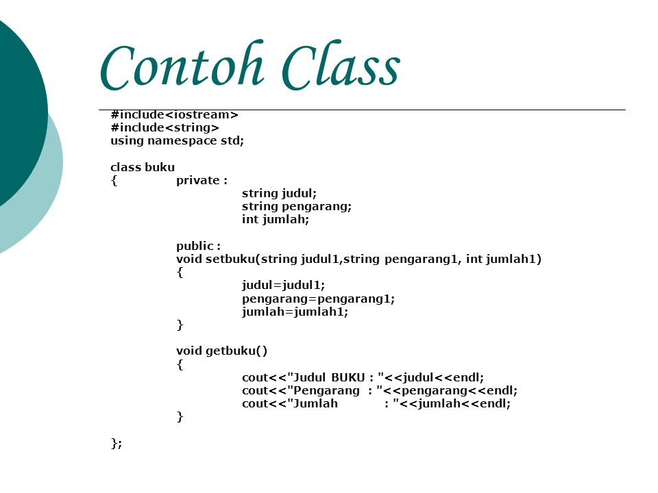 Contoh Class #include<iostream> #include<string>