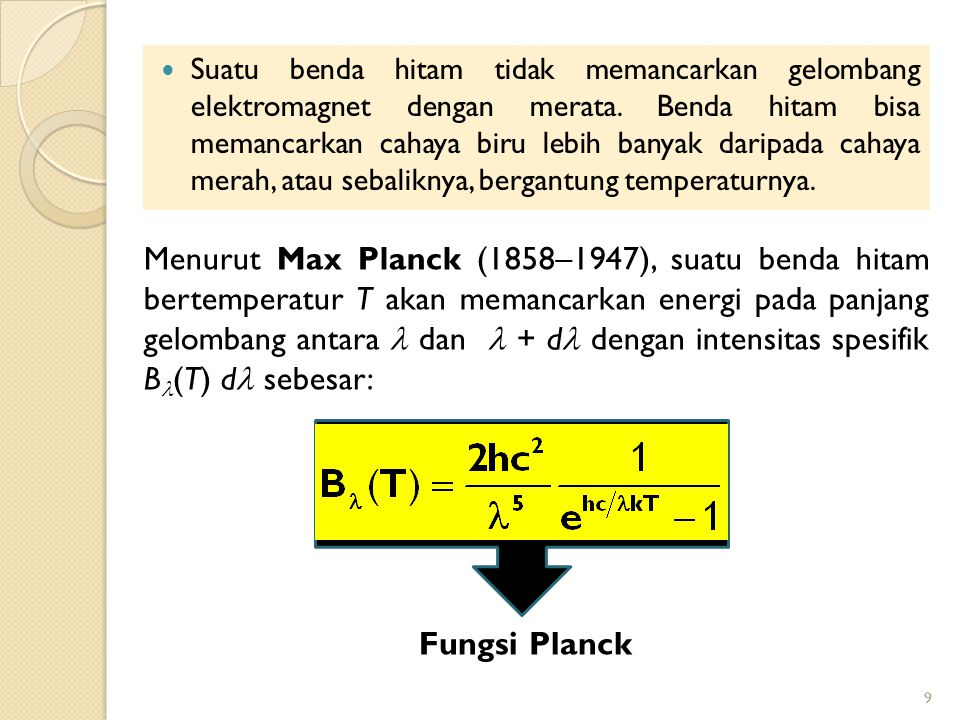 Suatu benda hitam tidak memancarkan gelombang elektromagnet dengan merata. Benda hitam bisa memancarkan cahaya biru lebih banyak daripada cahaya merah, atau sebaliknya, bergantung temperaturnya.