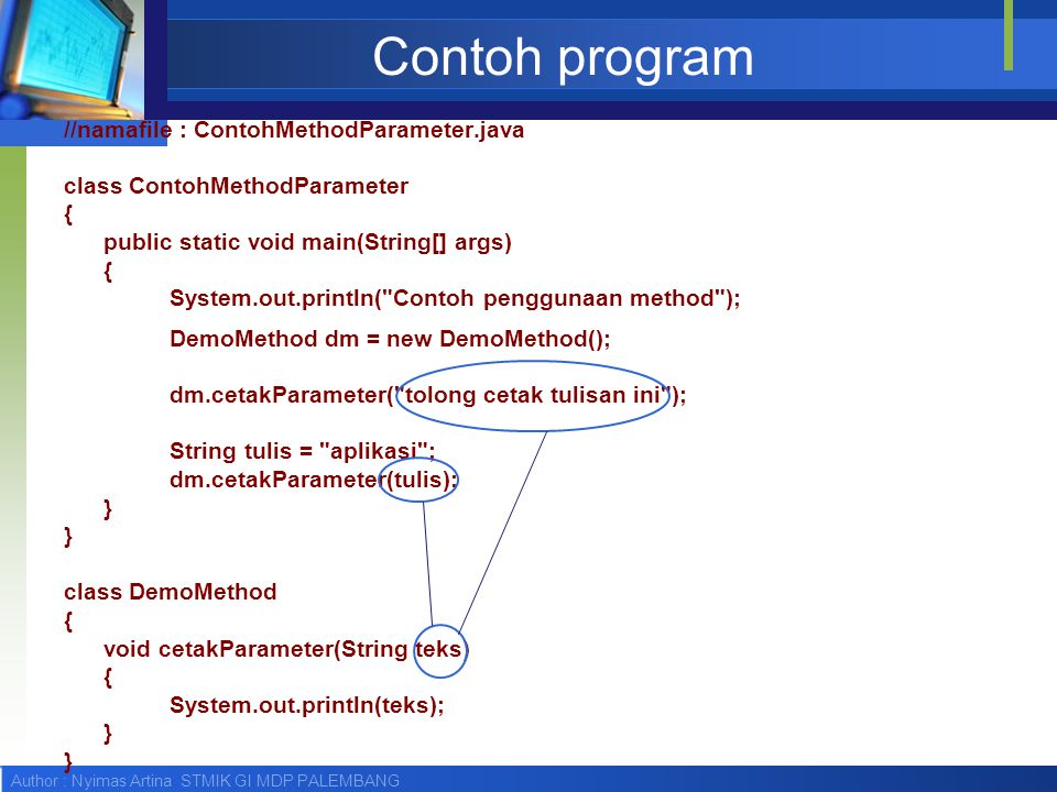 Contoh program //namafile : ContohMethodParameter.java