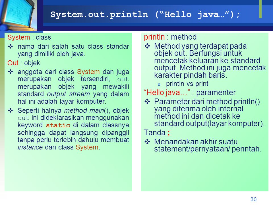 System.out.println ( Hello java… );