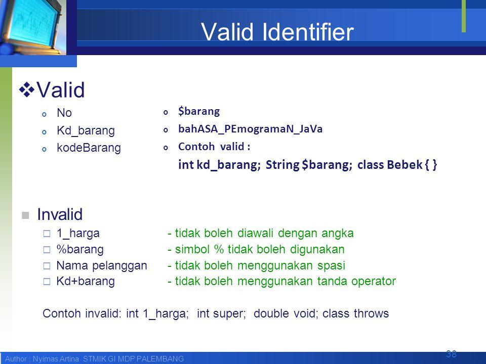 Valid Identifier Valid Invalid No Kd_barang $barang kodeBarang