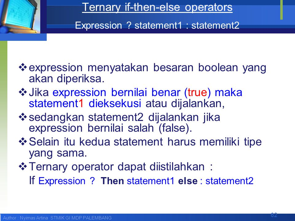 Ternary if-then-else operators Expression statement1 : statement2