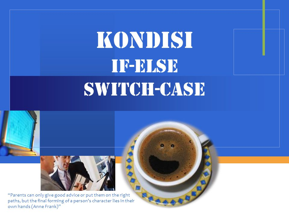 Kondisi IF-ELSE SWITCH-CASE