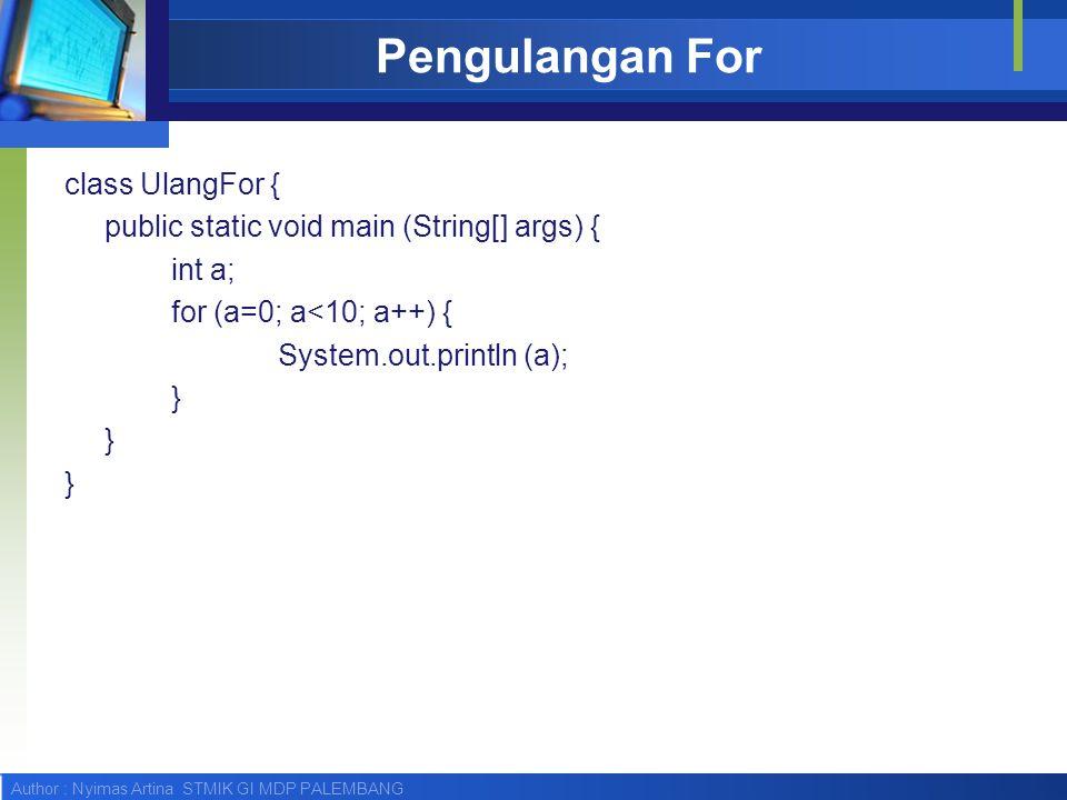 Pengulangan For class UlangFor {