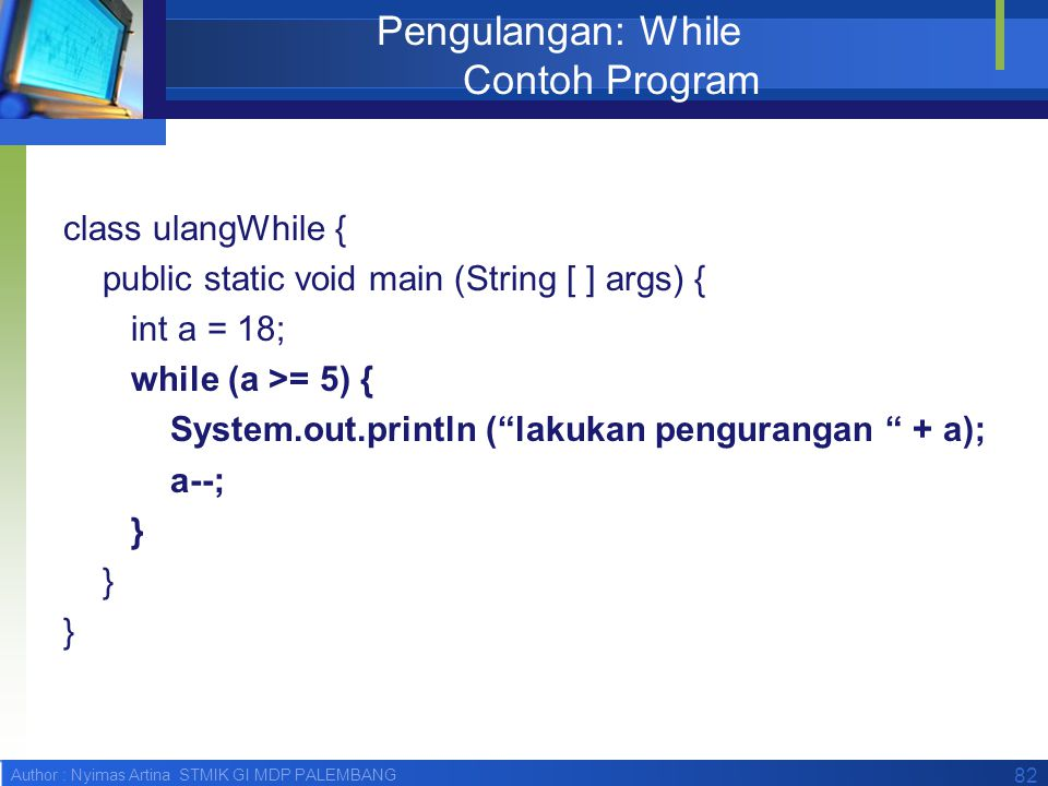 Pengulangan: While Contoh Program
