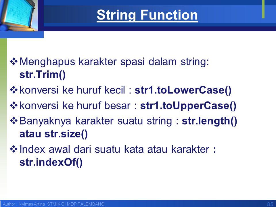 String Function Menghapus karakter spasi dalam string: str.Trim()