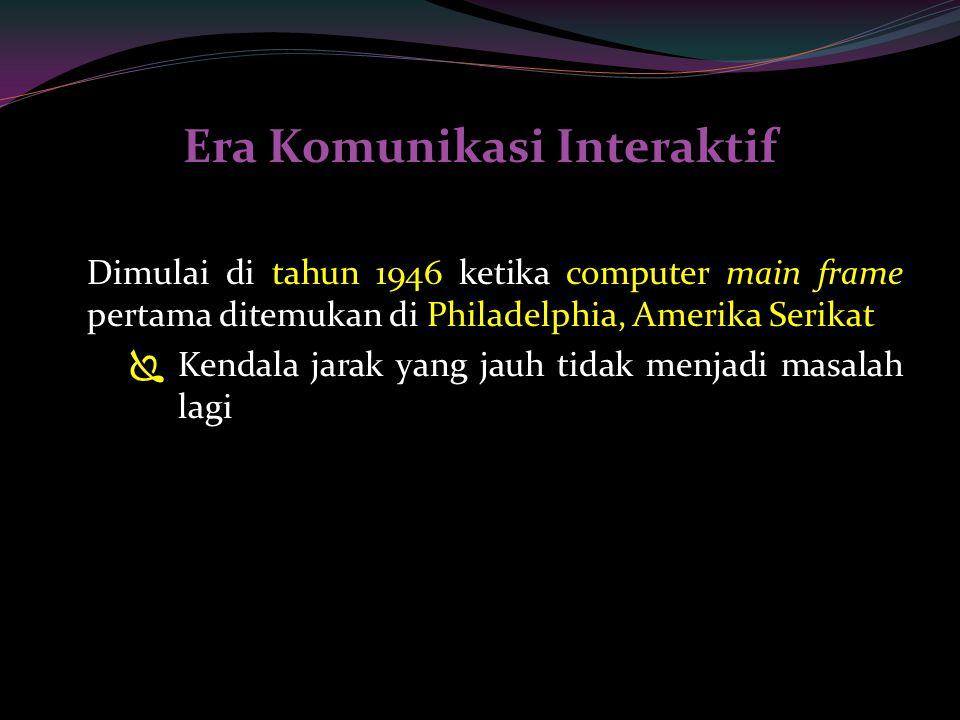 Era Komunikasi Interaktif