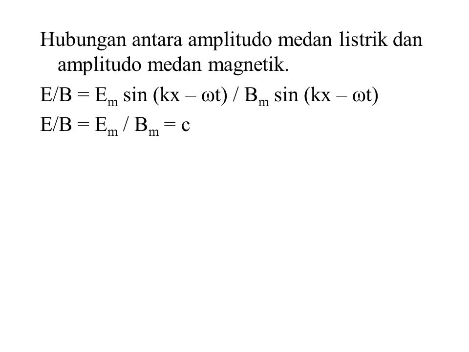 Hubungan antara amplitudo medan listrik dan amplitudo medan magnetik