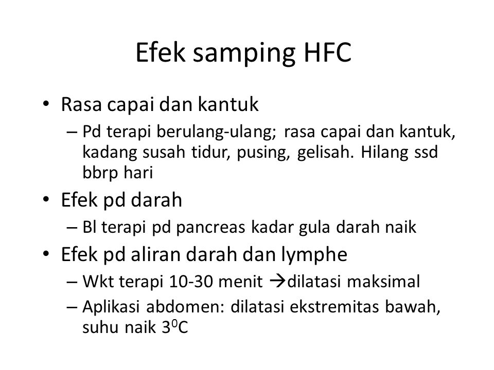 Efek samping HFC Rasa capai dan kantuk Efek pd darah