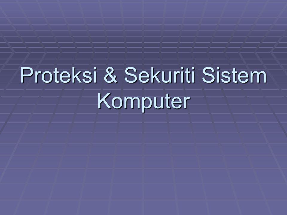 Proteksi & Sekuriti Sistem Komputer