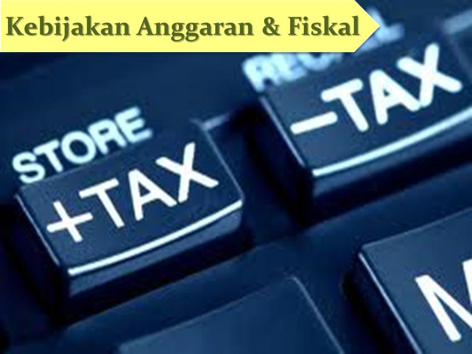 Kebijakan Anggaran & Fiskal