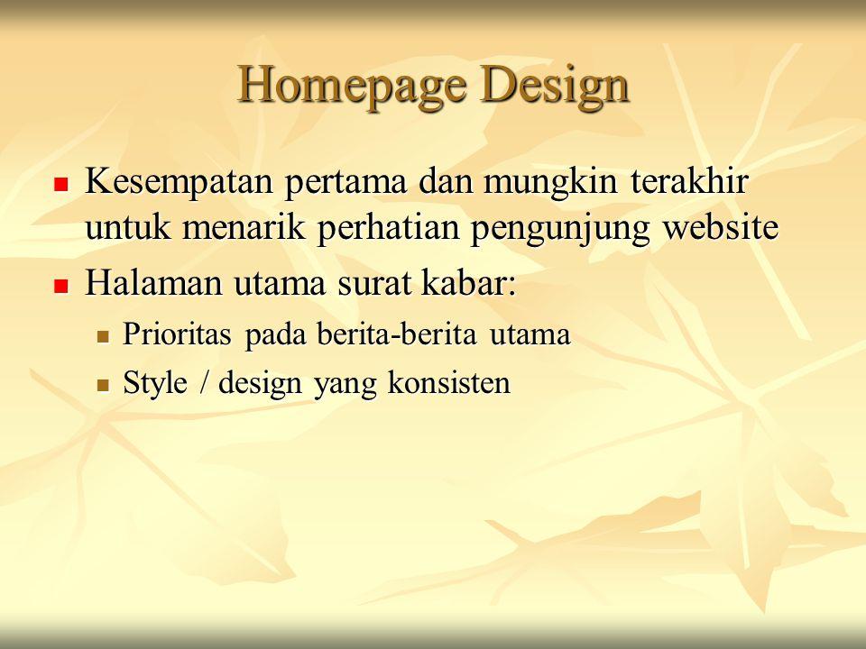 Homepage Design Kesempatan pertama dan mungkin terakhir untuk menarik perhatian pengunjung website.