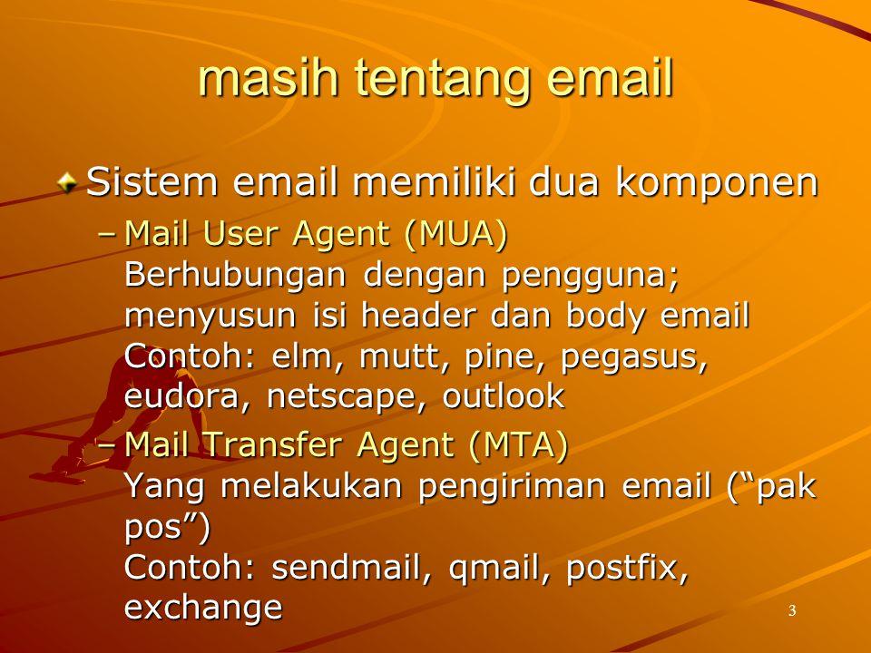 masih tentang email Sistem email memiliki dua komponen