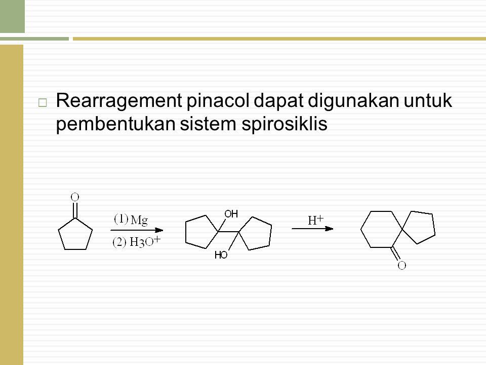 Rearragement pinacol dapat digunakan untuk pembentukan sistem spirosiklis