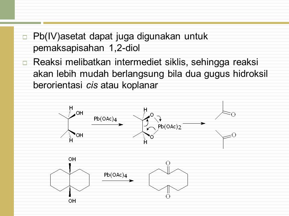 Pb(IV)asetat dapat juga digunakan untuk pemaksapisahan 1,2-diol