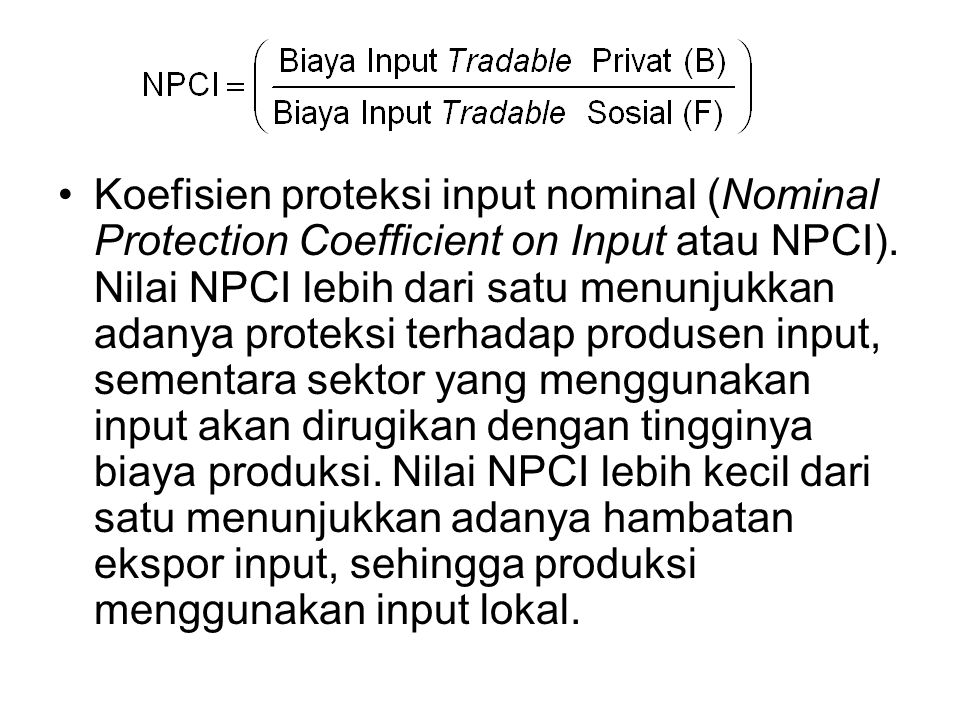 Koefisien proteksi input nominal (Nominal Protection Coefficient on Input atau NPCI).