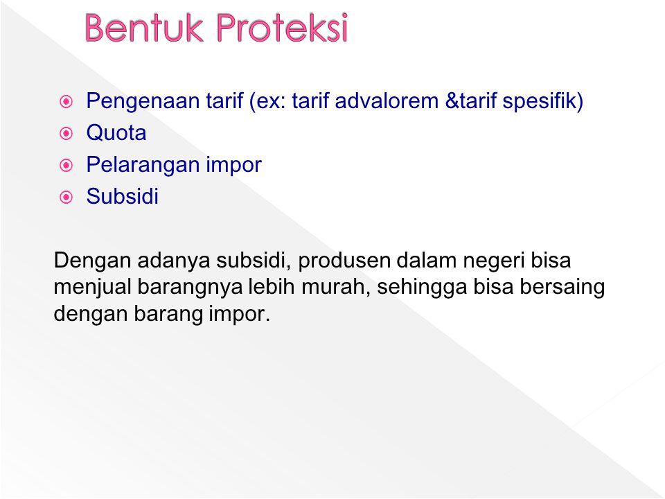 Bentuk Proteksi Pengenaan tarif (ex: tarif advalorem &tarif spesifik)