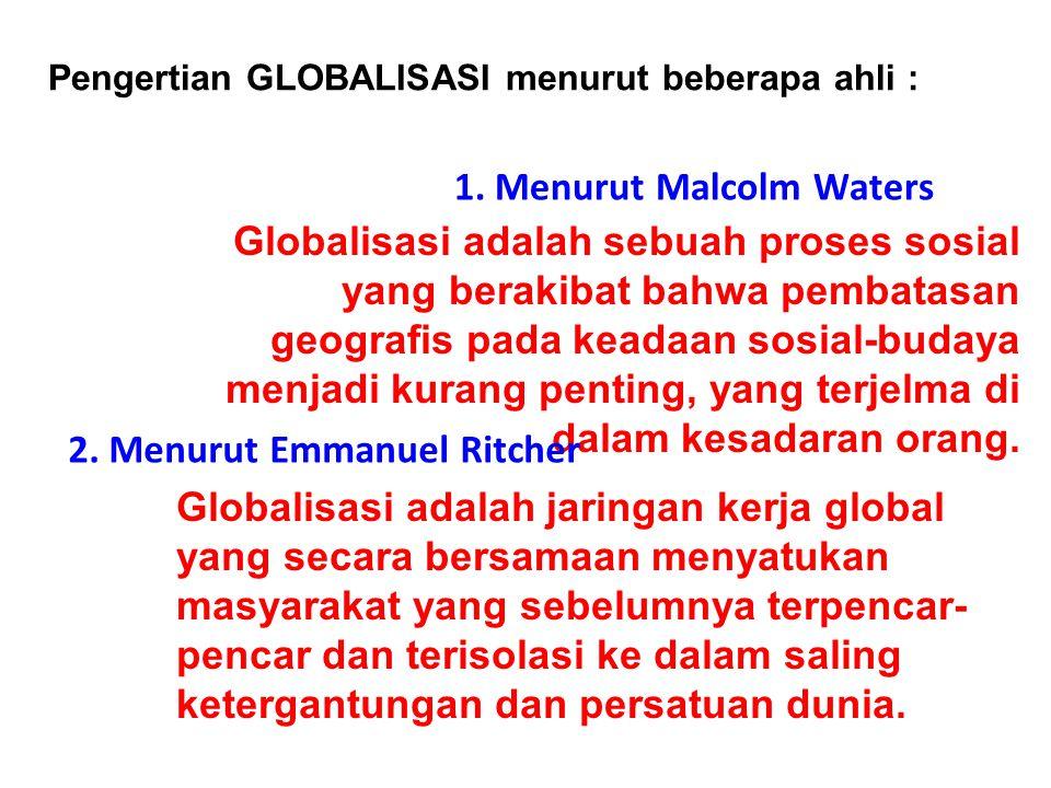 1. Menurut Malcolm Waters