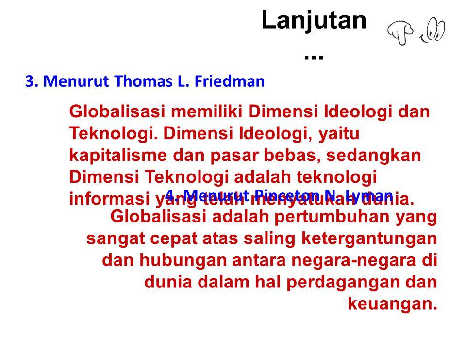 Lanjutan ... 3. Menurut Thomas L. Friedman