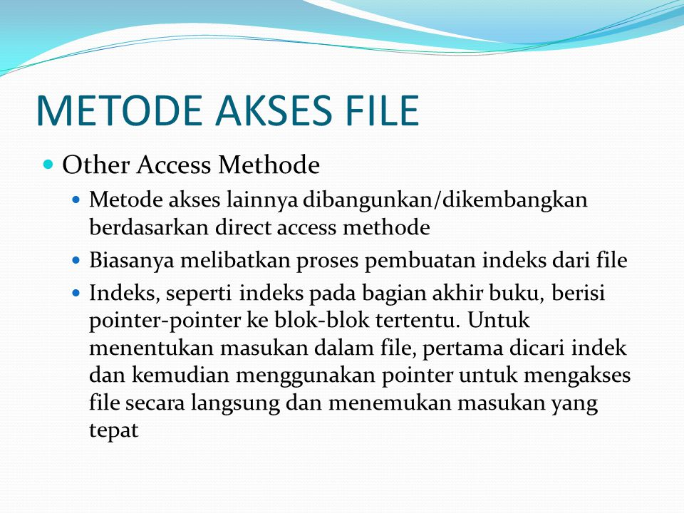 METODE AKSES FILE Other Access Methode