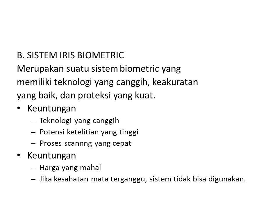 B. SISTEM IRIS BIOMETRIC Merupakan suatu sistem biometric yang