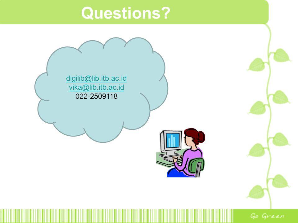 Questions digilib@lib.itb.ac.id vika@lib.itb.ac.id 022-2509118