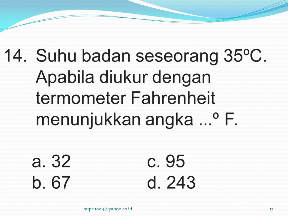 Suhu badan seseorang 35ºC
